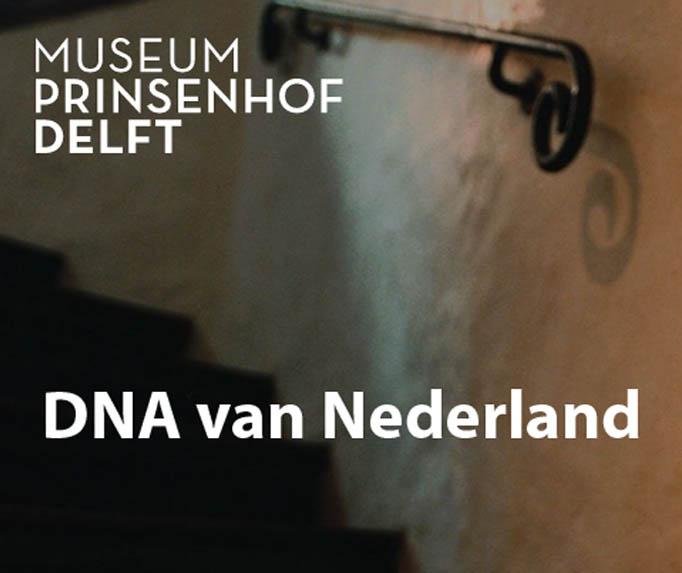 Museum Prinsenhof Delft 'DNA van Nederland'
